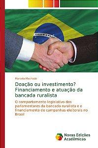 Doação ou investimento? Financiamento e atuação da bancada r