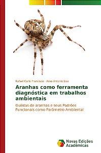 Aranhas como ferramenta diagnóstica em trabalhos ambientais