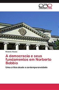 A democracia e seus fundamentos em Norberto Bobbio