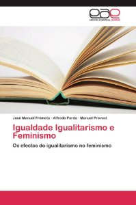 Igualdade Igualitarismo e Feminismo