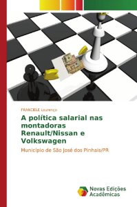 A política salarial nas montadoras Renault/Nissan e Volkswag