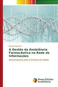 A Gestão da Assistência Farmacêutica na Rede de Informações