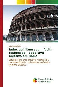 Iudex qui litem suam facit: responsabilidade civil objetiva