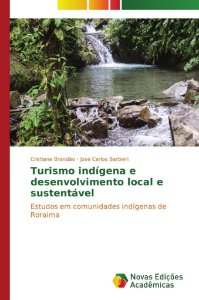 Turismo indígena e desenvolvimento local e sustentável