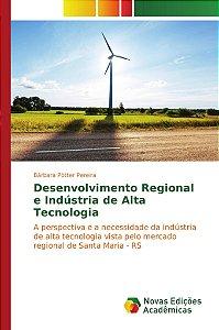 Desenvolvimento Regional e Indústria de Alta Tecnologia