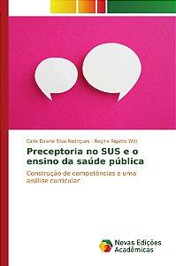 Preceptoria no SUS e o ensino da saúde pública