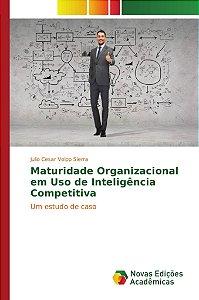 Maturidade organizacional em uso de inteligência competitiva