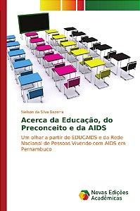 Acerca da Educação; do Preconceito e da AIDS