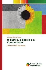 O Teatro; a Escola e a Comunidade