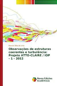 Observações de estruturas coerentes e turbulência: Projeto A