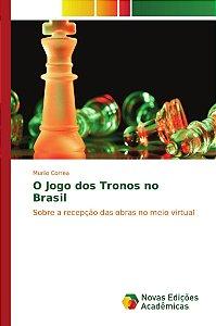 O Jogo dos Tronos no Brasil