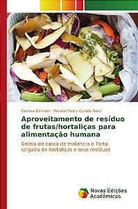 Aproveitamento de resíduo de frutas/hortaliças para alimenta