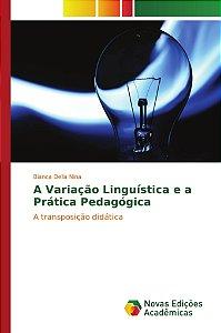 A Variação Linguística e a Prática Pedagógica