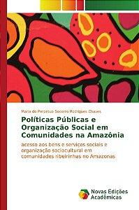 Políticas Públicas e Organização Social em Comunidades na Am