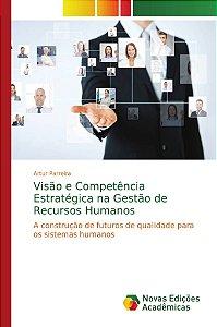 Visão e Competência Estratégica na Gestão de Recursos Humano