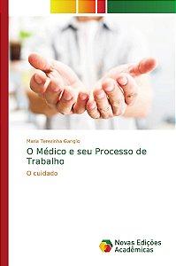 O Médico e seu Processo de Trabalho