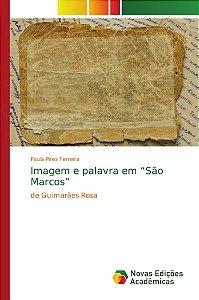 """Imagem e palavra em """"São Marcos"""""""