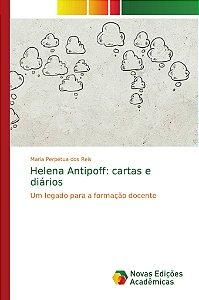 Helena Antipoff: cartas e diários