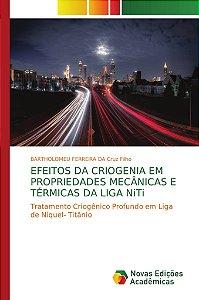 EFEITOS DA CRIOGENIA EM PROPRIEDADES MECÂNICAS E TÉRMICAS DA