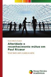 Alteridade e reconhecimento mútuo em Paul Ricœur