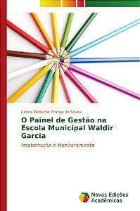 O Painel de Gestão na Escola Municipal Waldir Garcia