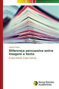 Diferença persuasiva entre imagem e texto