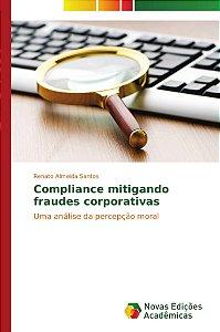 Compliance mitigando fraudes corporativas