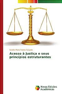 Acesso à Justiça e seus princípios estruturantes