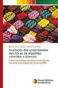 Avaliação das propriedades das fibras de algodões coloridos