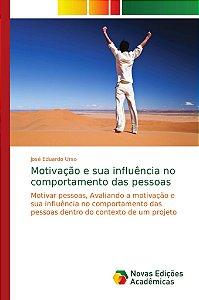 Motivação e sua influência no comportamento das pessoas