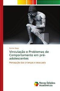 Vinculação e Problemas de Comportamento em pré-adolescentes