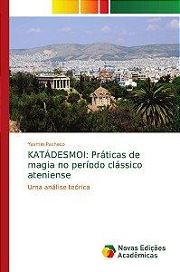 KATÁDESMOI: Práticas de magia no período clássico ateniense