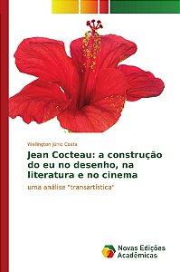Jean Cocteau: a construção do eu no desenho; na literatura e