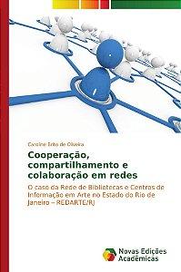 Cooperação; compartilhamento e colaboração em redes
