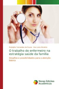 O trabalho do enfermeiro na estratégia saúde da família