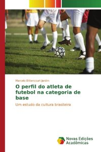 O perfil do atleta de futebol na categoria de base
