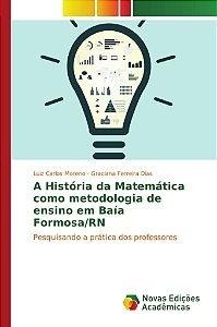 A História da Matemática como metodologia de ensino em Baía