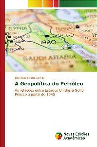 A Geopolítica do Petróleo