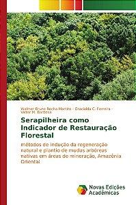 Serapilheira como Indicador de Restauração Florestal
