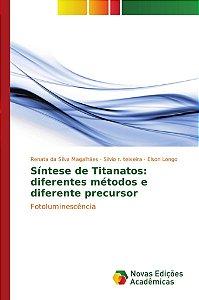 Síntese de Titanatos: diferentes métodos e diferente precurs