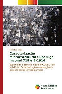 Caracterização Microestrutural Superliga Inconel 718 e B-191