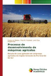 Processo de desenvolvimento de máquinas agrícolas