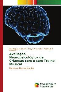 Avaliação Neuropsicológica de Crianças com e sem Treino Musi