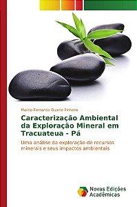 Caracterização Ambiental da Exploração Mineral em Tracuateua