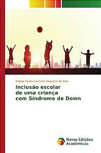 Inclusão escolar de uma criança com Síndrome de Down
