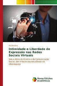 Intimidade e Liberdade de Expressão nas Redes Sociais Virtua