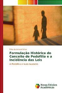 Formulação Histórica do Conceito de Pedofilia e a Incidência
