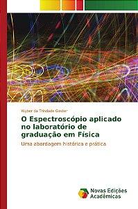 O Espectroscópio aplicado no laboratório de graduação em Fís