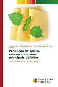 Produção de queijo mussarela e seus principais defeitos