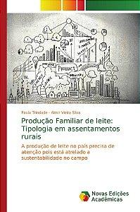 Produção Familiar de leite: Tipologia em assentamentos rurai